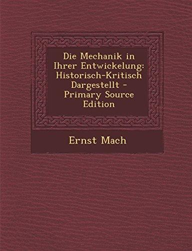 Die Mechanik in Ihrer Entwickelung: Historisch-Kritisch Dargestellt