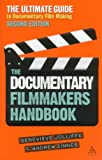 img - for The Documentary Filmmakers Handbook, 2nd Edition: The Ultimate Guide to Documentary Filmmaking book / textbook / text book