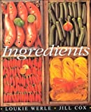img - for Ingredients by Peter Mirams, Loukie Werle, Jill Cox (January 1, 2000) Paperback book / textbook / text book