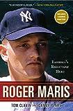 Roger Maris: Baseball's Reluctant Hero (1416589295) by Clavin, Tom