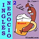 Ingles Negocio, Volumen 2 [English Business, Volume 2] (       UNABRIDGED) by Dr. I'nov Narrated by 01mobi.com