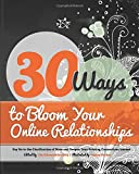 img - for 30 Ways to Bloom Your Online Relationships: Say No to the Glorification of More and Deepen Your Existing Connections Instead book / textbook / text book