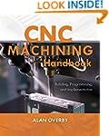CNC Machining Handbook: Building, Pro...