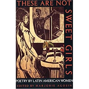 These are Not Sweet Girls: v.7: Poetry by Latin American Women: Vol 7 (Secret Weavers Series)