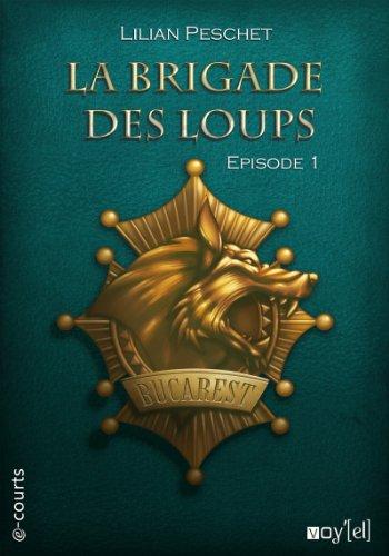 Couverture du livre La Brigade des loups - Episode 1