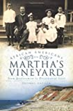 img - for African Americans on Martha's Vineyard (MA): From Enslavement to Presidential Visit book / textbook / text book