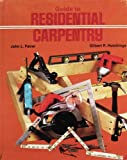 GUIDE TO RESIDENTIAL CARPENTRY