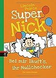 Super Nick - Bei mir läuft's, ihr Nullchecker!: Ein Comic-Roman