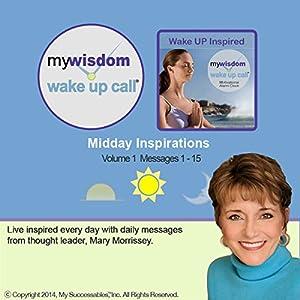 My Wisdom Wake UP Call (R) - Daily Inspirations - Volume 1 Speech
