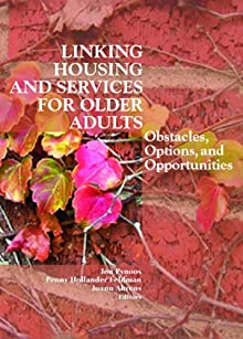 Linking Housing And Services For Older Adults: Obstacles, Options, And Opportunities (Journal Of Housing For The Elderly Monographic Separated)