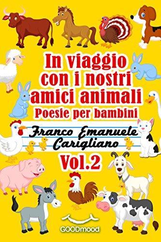 In viaggio con i nostri amici animali Vol2 Poesie per bambini PDF