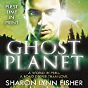 Ghost Planet (       UNABRIDGED) by Sharon Lynn Fisher Narrated by Dina Pearlman