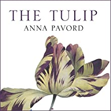 The Tulip Audiobook by Anna Pavord Narrated by Phyllida Nash