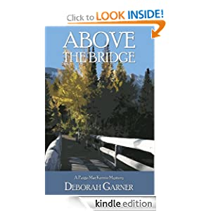 Free Kindle Book: Above the Bridge, by Deborah Garner. Publisher: Wasteland Press (March 22, 2012)