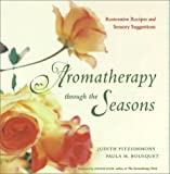 img - for Aromatherapy Through the Seasons: Restorative Recipes and Sensory Suggestions by Paula M. Bousquet (2001-01-21) book / textbook / text book