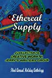 img - for Ethereal Supply: The Third Annual Holiday Anthology book / textbook / text book