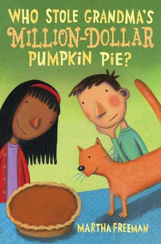Who Stole Grandma's Million-Dollar Pumpkin Pie? (Chickadee Court Mysteries)