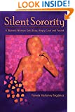 Silent Sorority: A Barren Woman Gets Busy, Angry, Lost and Found
