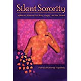 Silent Sorority: A Barren Woman Gets Busy, Angry, Lost and Found ~ Pamela Mahoney Tsigdinos