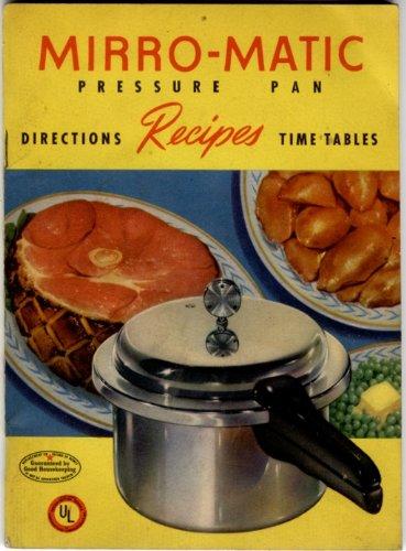 MIRRO-MATIC Pressure Pan Recipes, Directions, Time Tables (Mirro Pressure Cooker Book compare prices)