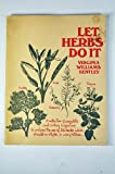 img - for Let herbs do it;: A collection of anecdotes and cooking suggestions to enliven the use of 26 herbs which should be staples in every kitchen book / textbook / text book