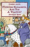 Princess Elizabeth, Are You a Traitor? (Coming Alive) (023752029X) by Ross, Stewart