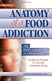 Anatomy of a Food Addiction: The Brain Chemistry of Overeating: An Effective Program to Overcome Compulsive Eating (3rd Edition) Reviews