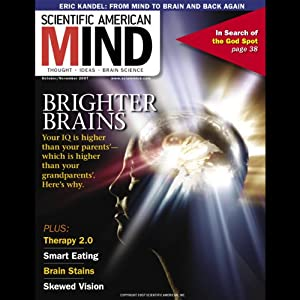 Brighter Brains: Scientific American Mind | [James R. Flynn, David Biello, Ingrid Kiefer, Michael Macht]