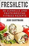 Image de FRESHLETIC - 30 schnelle und proteinreiche Fitness-Rezepte! Schnell, gesund und einfach ko