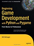Beginning Game Development with Python and Pygame: From Novice to Professional (Expert's Voice)