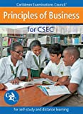 Caribbean Examinations Council Principles of Business for CSEC - for self-study and distance learning