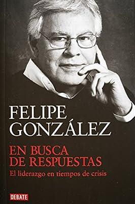 En busca de respuestas. El liderazgo en tiempos de crisis (Spanish Edition)