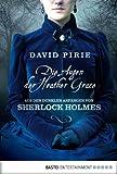 Die Augen der Heather Grace: Aus den dunklen Anf�ngen von Sherlock Holmes. Kriminalroman