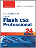 Phillip Kerman Sams Teach Yourself Adobe Flash CS3 Professional in 24 Hours