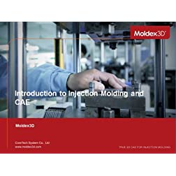 Introduction to injection molding and CAE