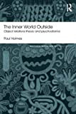 img - for The Inner World Outside: Object Relations Theory and Psychodrama (Routledge Mental Health Classic Editions) book / textbook / text book