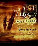 The Alchemy of MirrorMask (0060823798) by McKean, Dave