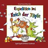 Expedition ins Reich der Töpfe - Kinderkochbuch gesunde Ernähung: Das