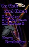 To Well And Back (Deep Dark Well Book 2)