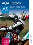 AQA History AS: Unit 1 Britain, 1483-1529: Student's Book