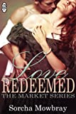 Love Redeemed (The Market Series)