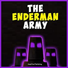 The Enderman Army: A Miner Mob Novel (       UNABRIDGED) by  Amplified Publishing Narrated by Heather Smith