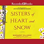 Sisters of Heart and Snow | Margaret Dilloway