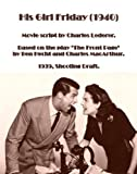img - for His Girl Friday (1940)  1939, Shooting Draft Script by Charles Lederer. Based on the play