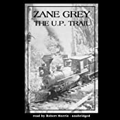 The U.P. Trail | [Zane Grey]
