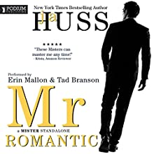 Mr. Romantic: A Mister Standalone, Book 2 Audiobook by JA Huss Narrated by Erin Mallon, Tad Branson