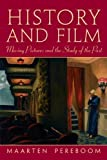 img - for History and Film: Moving Pictures and the Study of the Past 1st (first) Edition by Pereboom, Maarten published by Pearson (2010) book / textbook / text book
