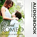 All About Romeo Audiobook by Suzanne D. Williams Narrated by Christy Crevier