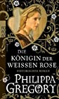 Die K&#246;nigin der Wei&#223;en Rose