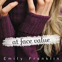 At Face Value (       UNABRIDGED) by Emily Franklin Narrated by Ashley Litz